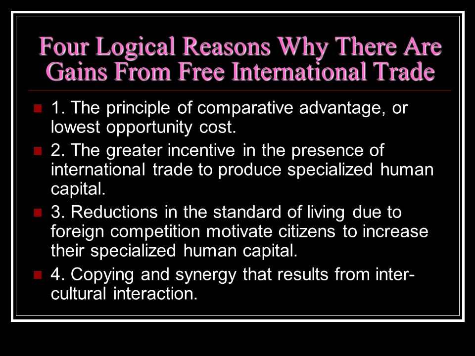 Four Logical Reasons Why There Are Gains From Free International Trade