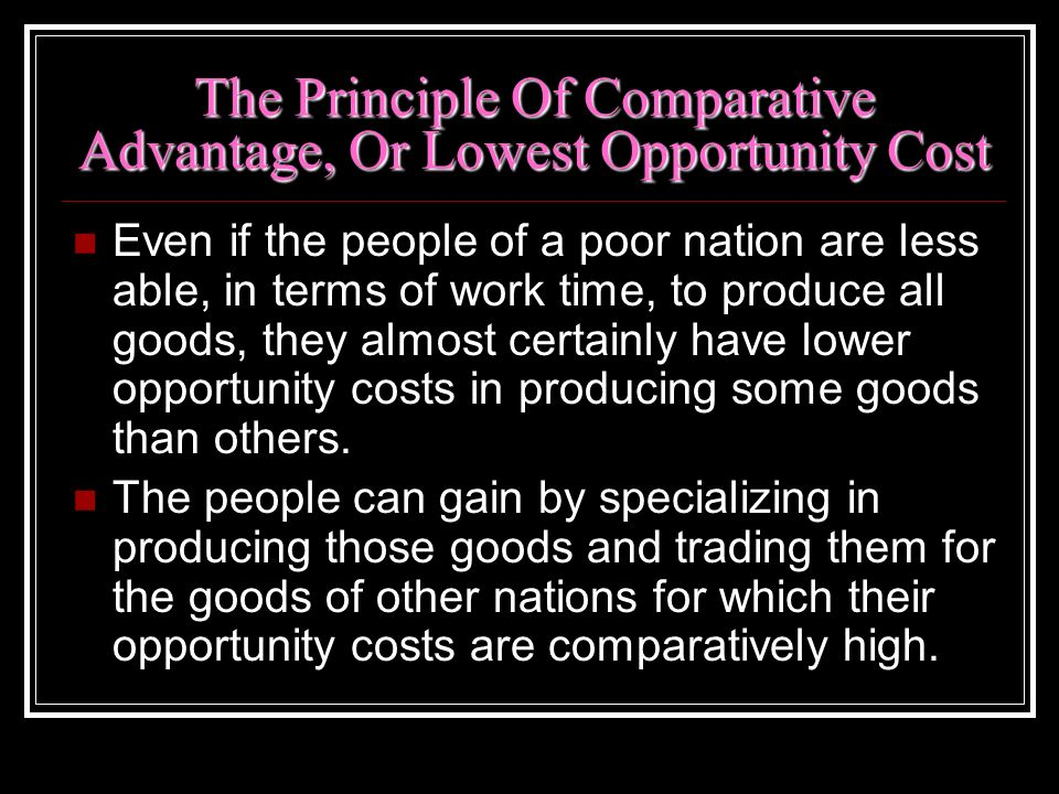 The Principle Of Comparative Advantage, Or Lowest Opportunity Cost