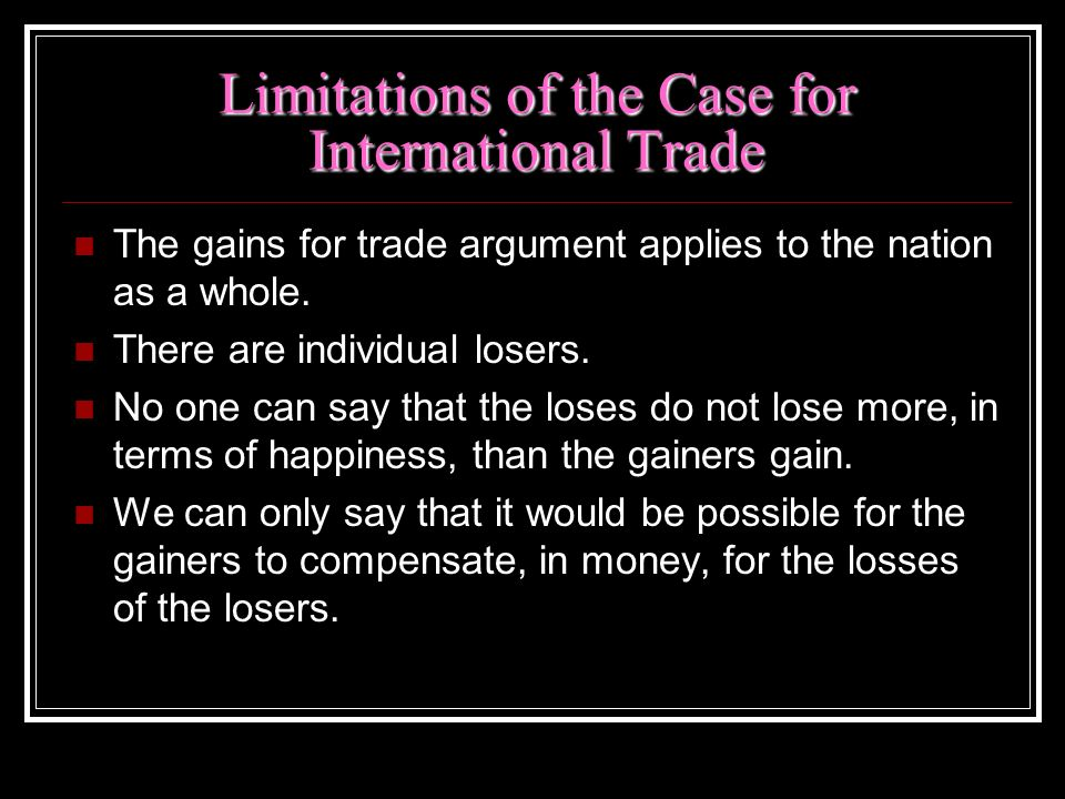 Limitations of the Case for International Trade