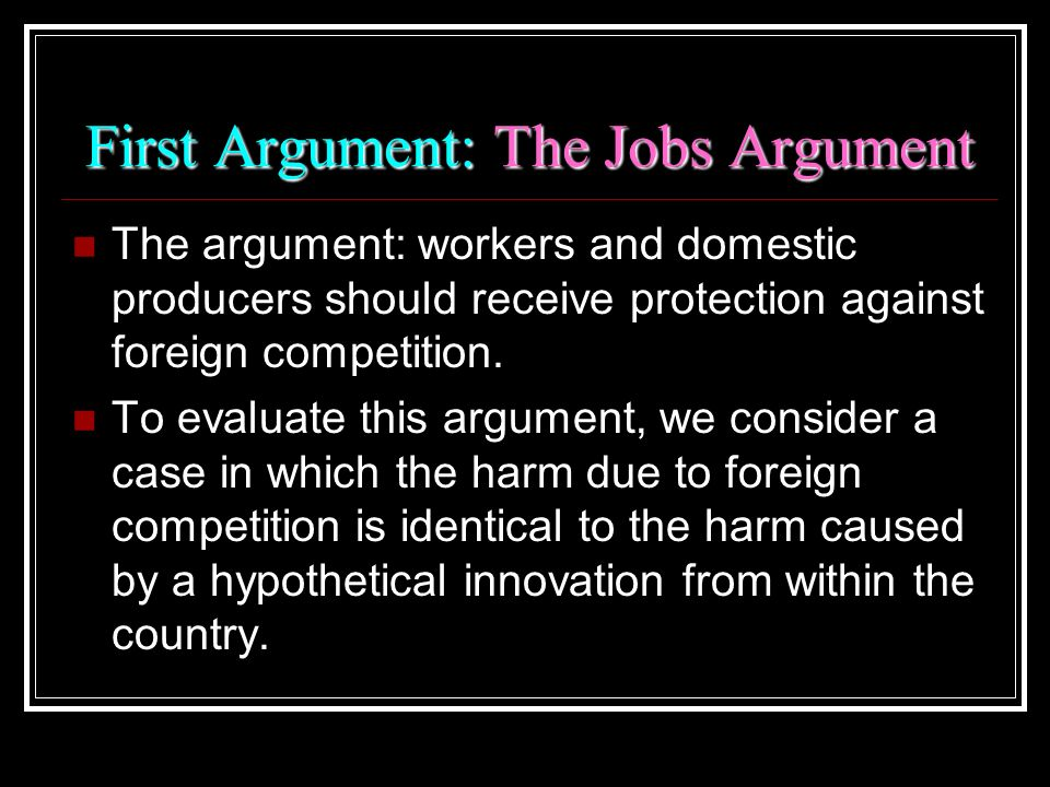 First Argument: The Jobs Argument