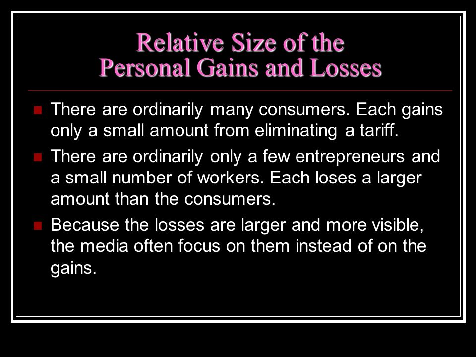 Relative Size of the Personal Gains and Losses