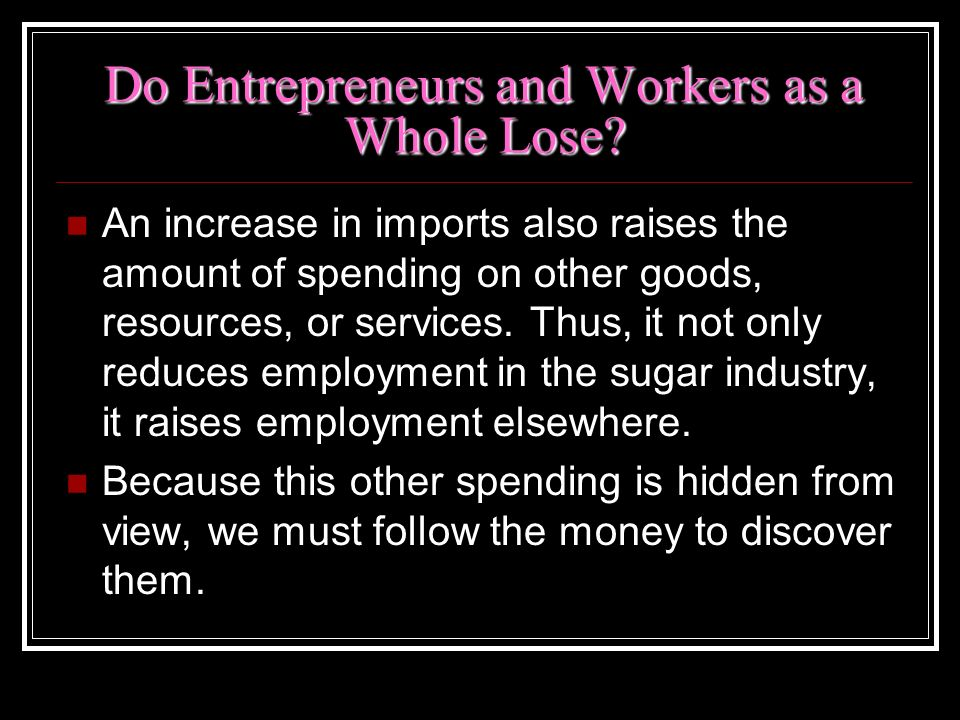 Do Entrepreneurs and Workers as a Whole Lose