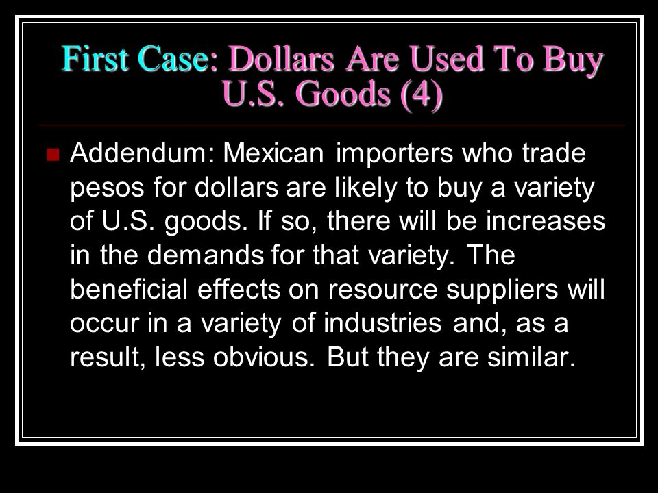 First Case: Dollars Are Used To Buy U.S. Goods (4)