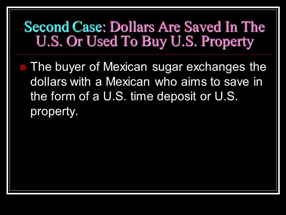 Second Case: Dollars Are Saved In The U. S. Or Used To Buy U. S