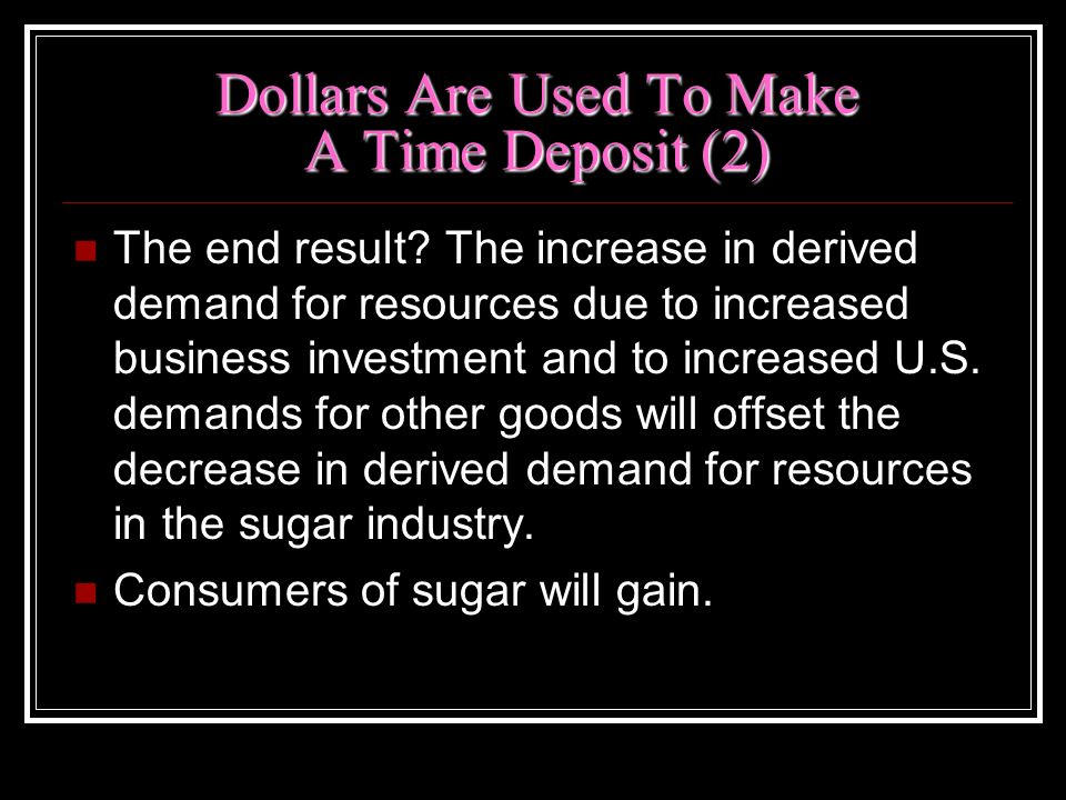 Dollars Are Used To Make A Time Deposit (2)