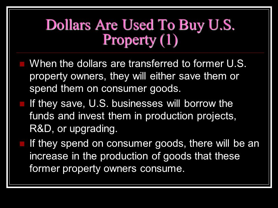Dollars Are Used To Buy U.S. Property (1)