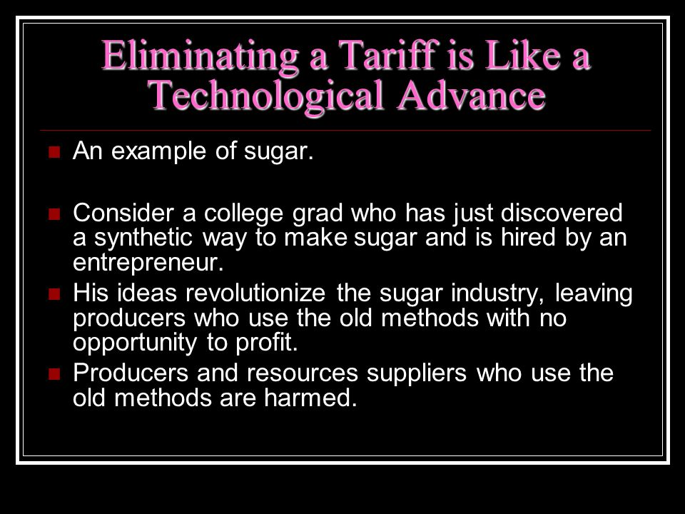 Eliminating a Tariff is Like a Technological Advance