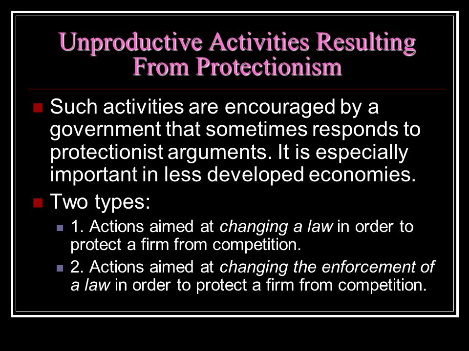 Unproductive Activities Resulting From Protectionism
