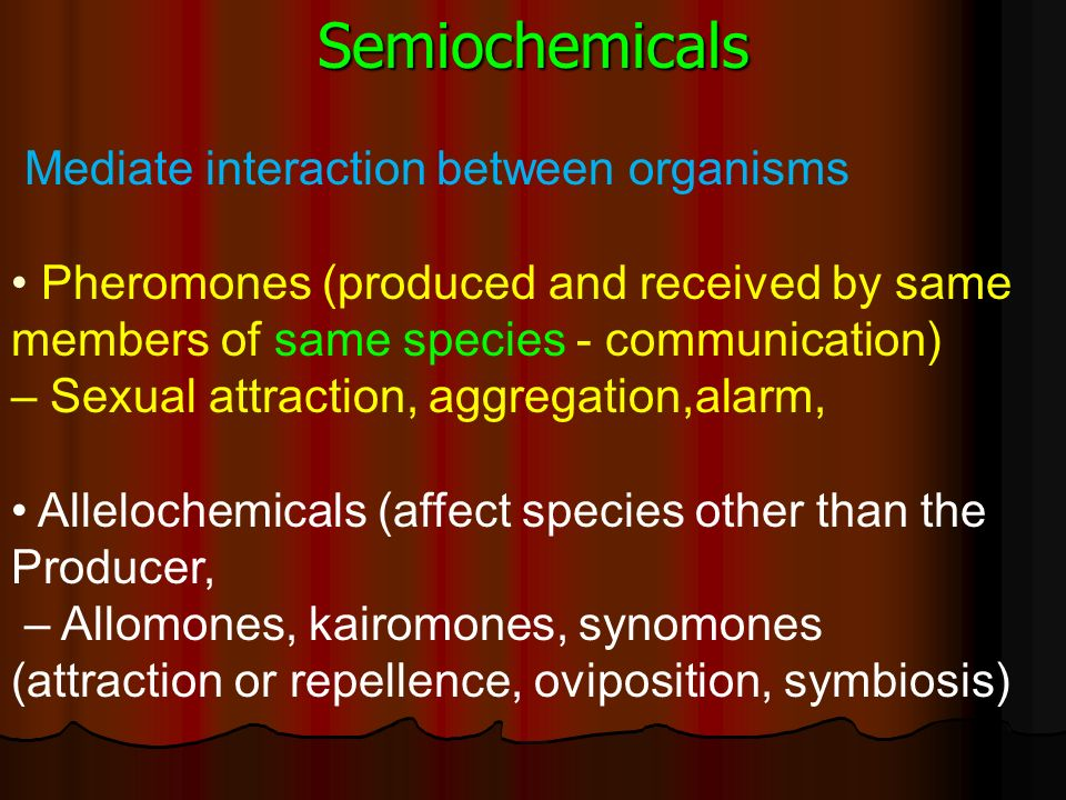 Semiochemicals Mediate interaction between organisms
