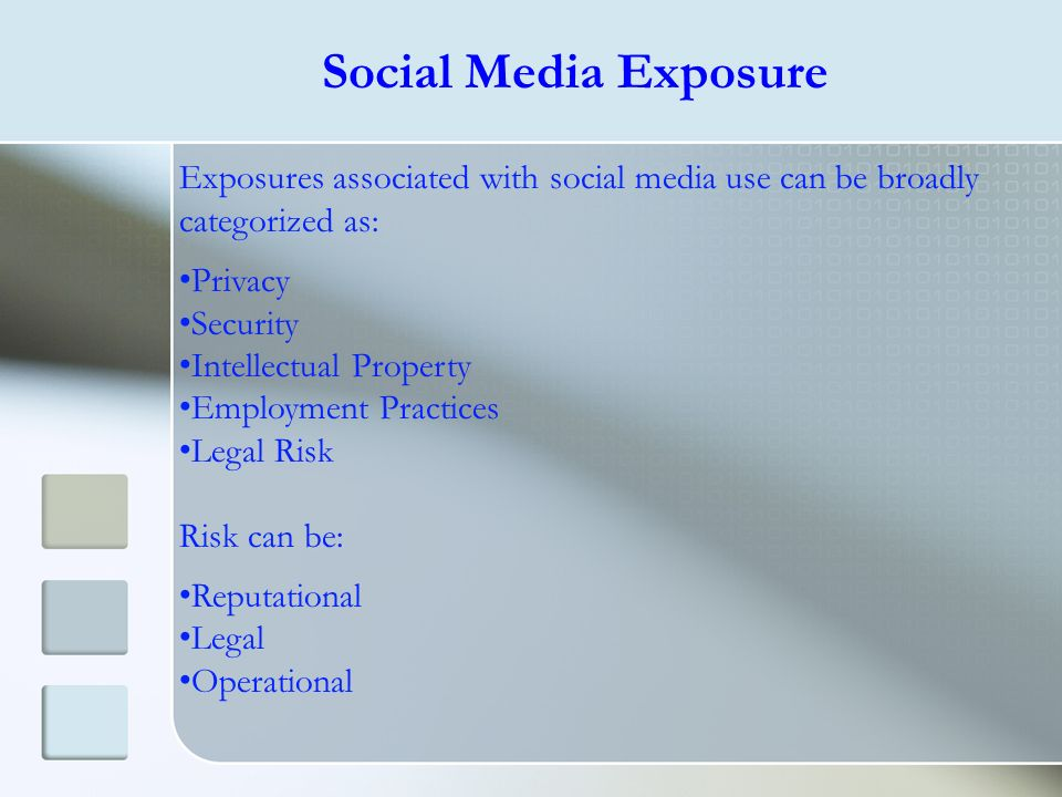 Social Media Exposure Exposures associated with social media use can be broadly categorized as: Privacy.