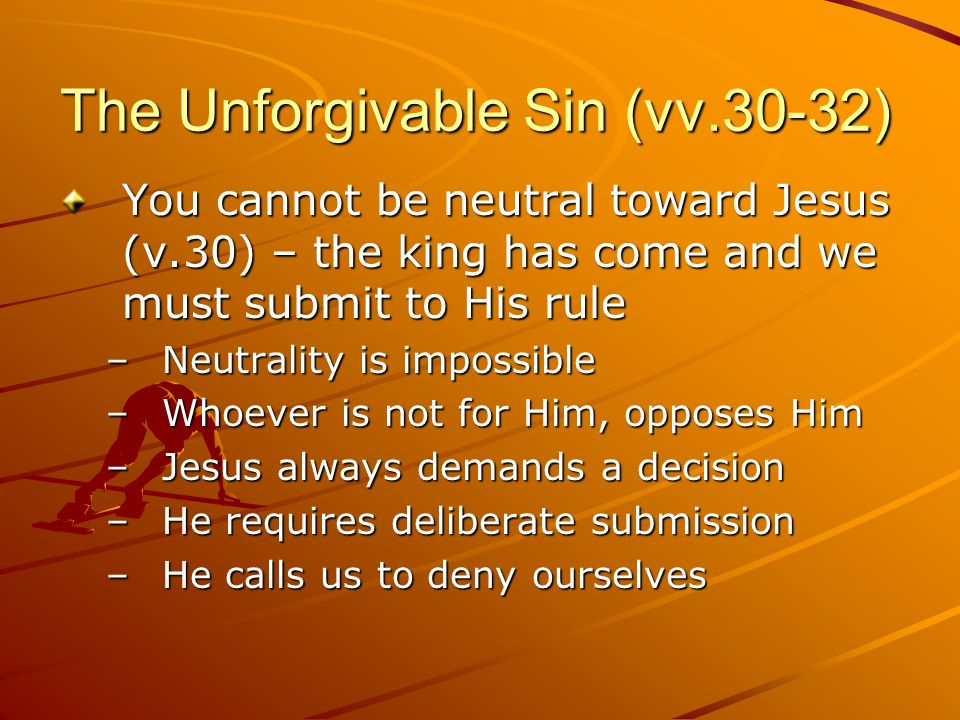 The Unforgivable Sin (vv.30-32)