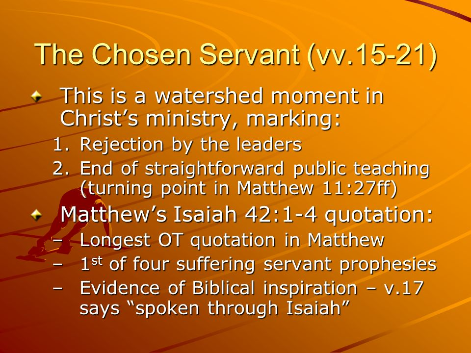 The Chosen Servant (vv.15-21)