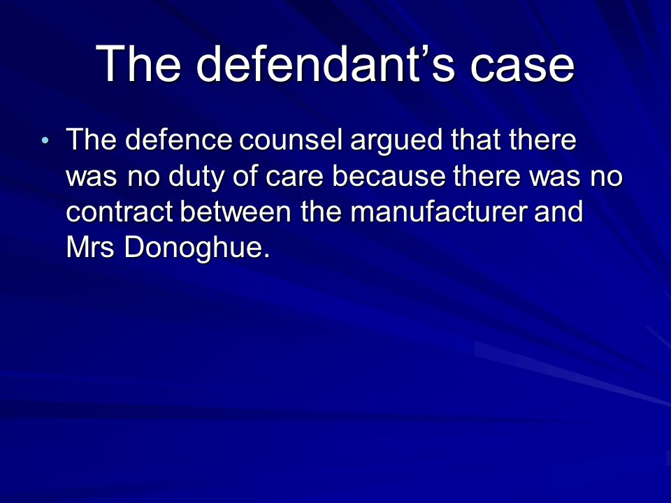 The defendant's case