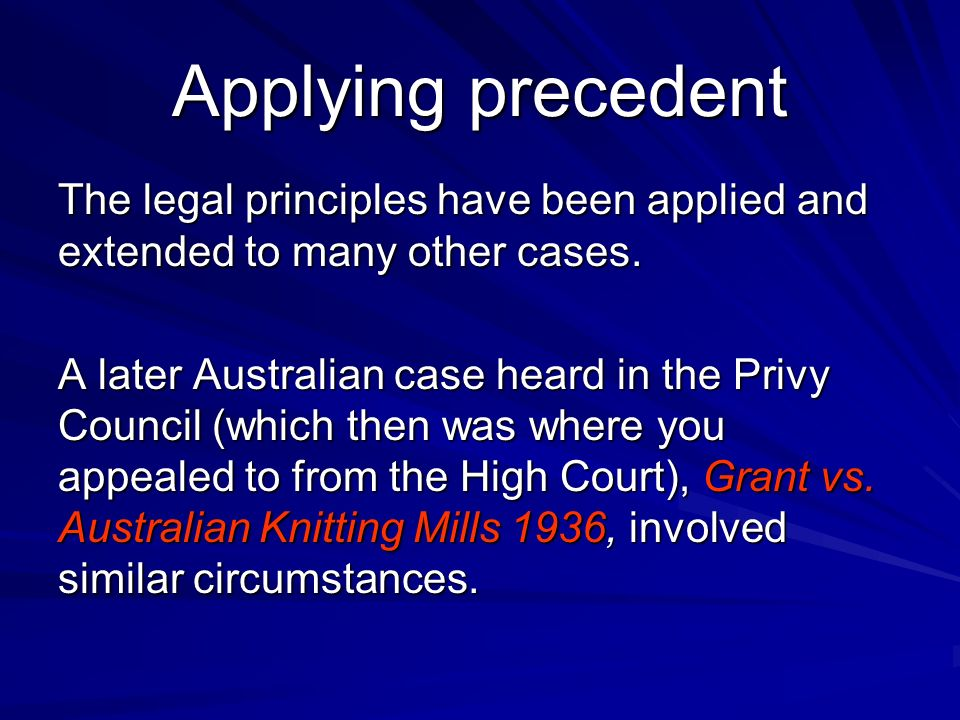 Applying precedent The legal principles have been applied and extended to many other cases.