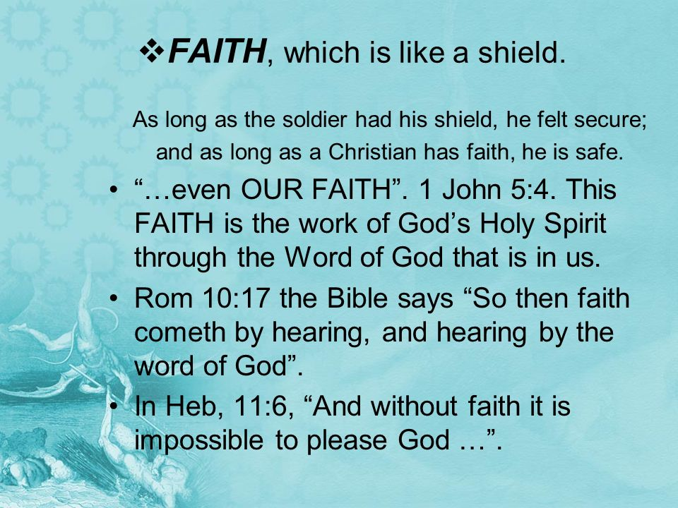 FAITH, which is like a shield.