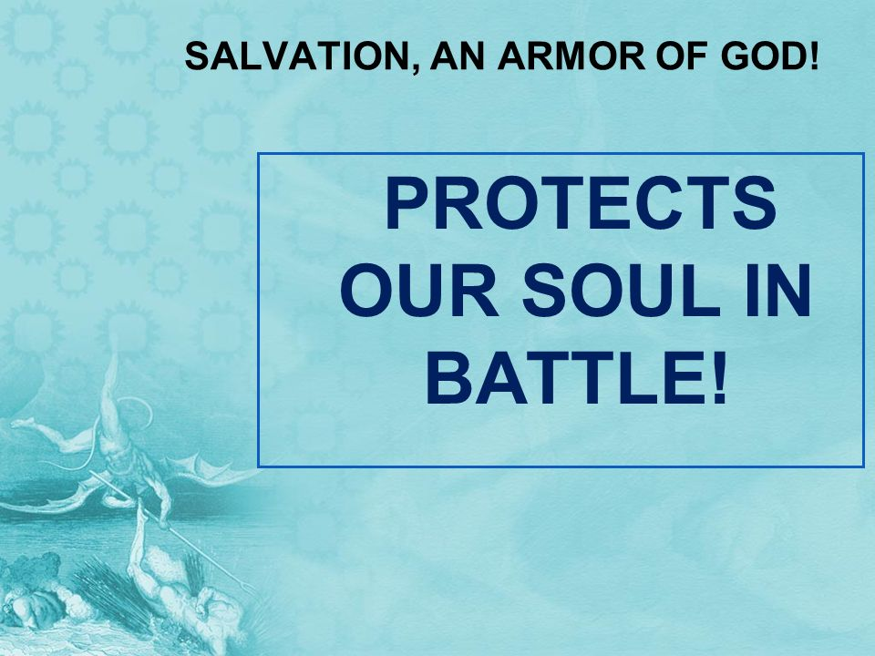 SALVATION, AN ARMOR OF GOD!