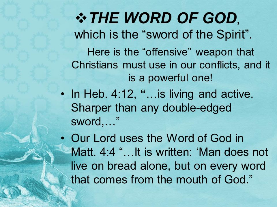 THE WORD OF GOD, which is the sword of the Spirit .