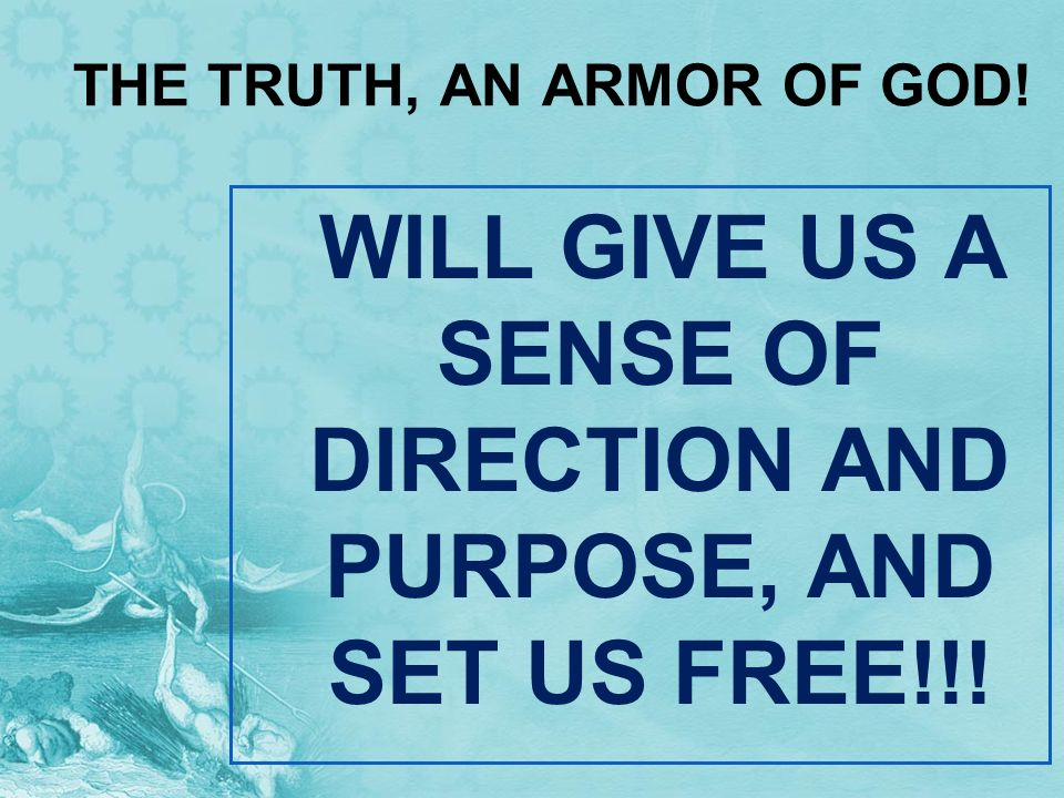 THE TRUTH, AN ARMOR OF GOD!