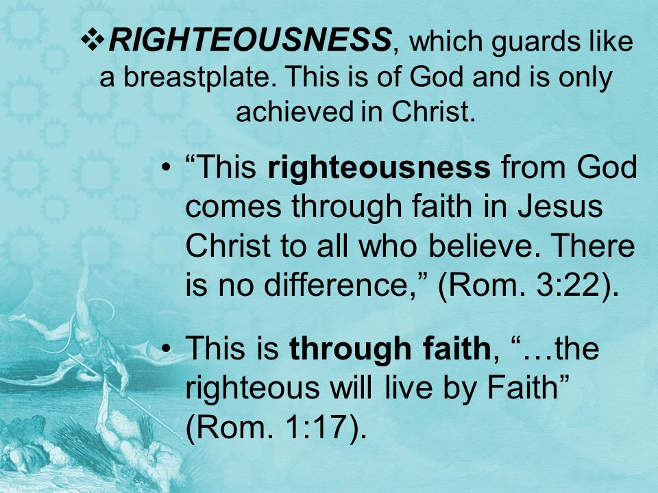 RIGHTEOUSNESS, which guards like a breastplate