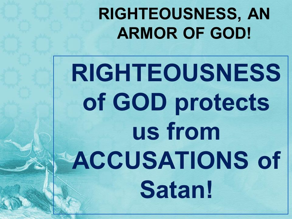 RIGHTEOUSNESS, AN ARMOR OF GOD!