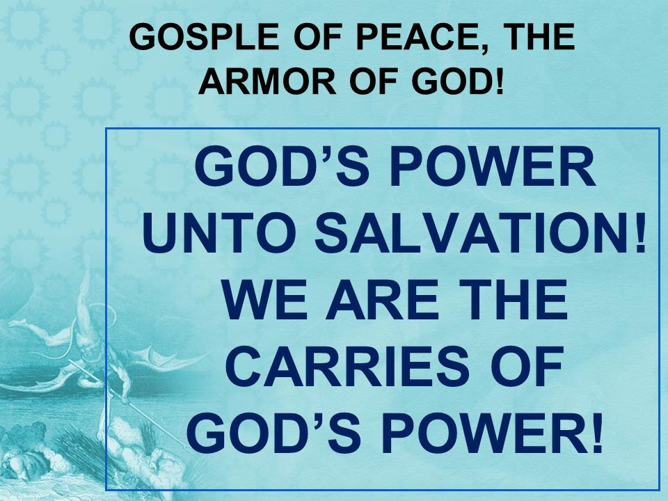 GOSPLE OF PEACE, THE ARMOR OF GOD!