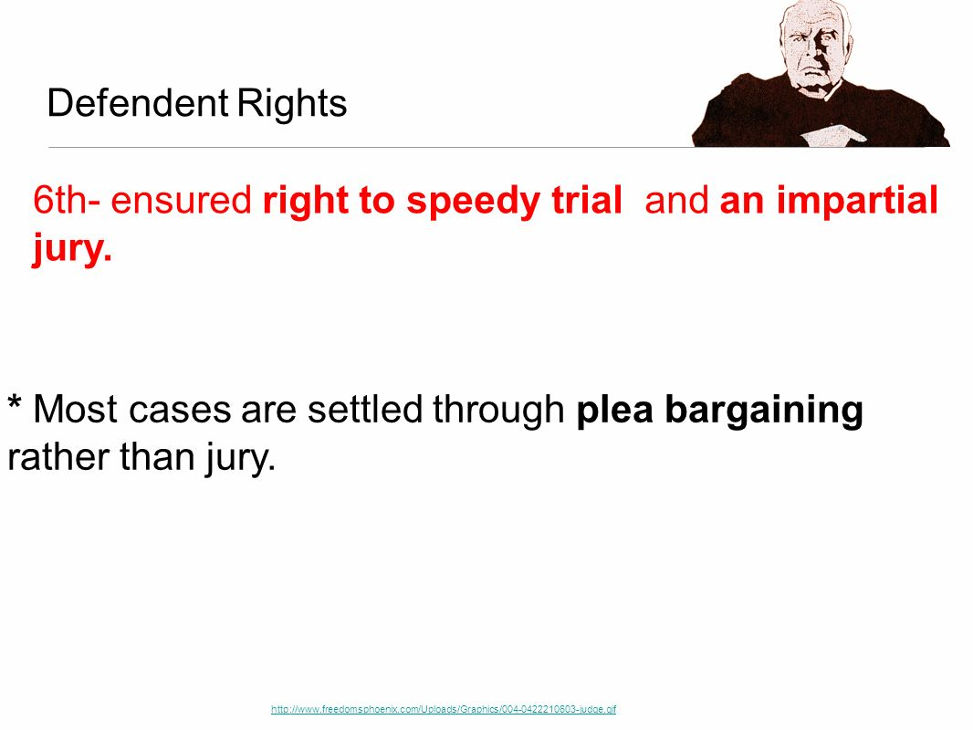 6th- ensured right to speedy trial and an impartial jury.