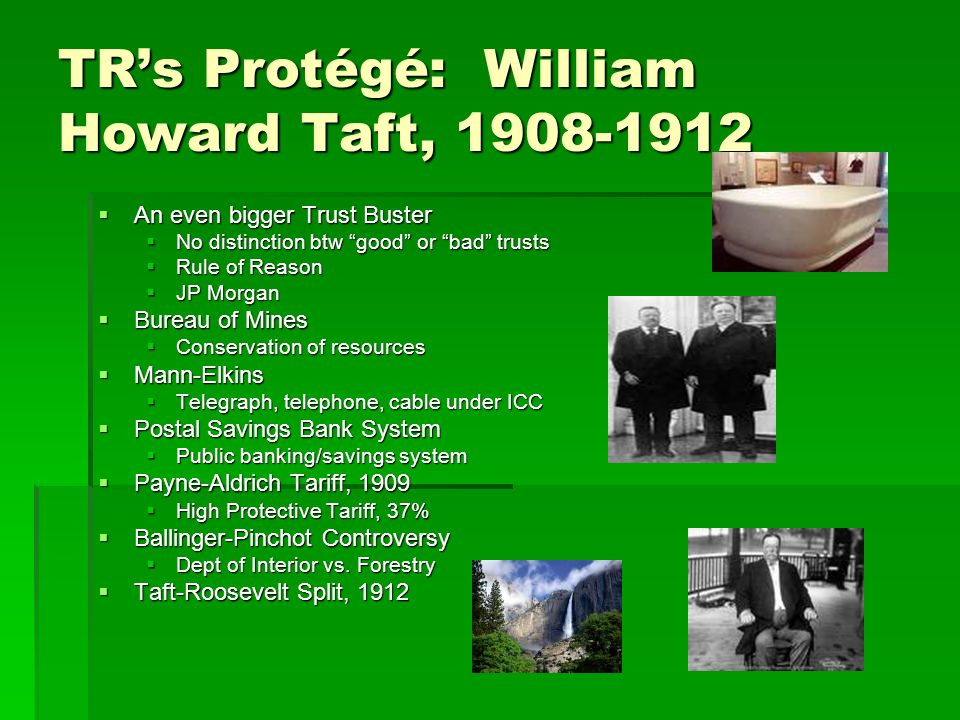 TR's Protégé: William Howard Taft,