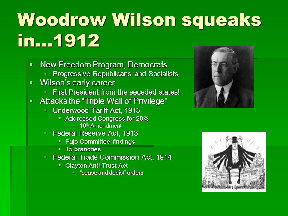 Woodrow Wilson squeaks in…1912