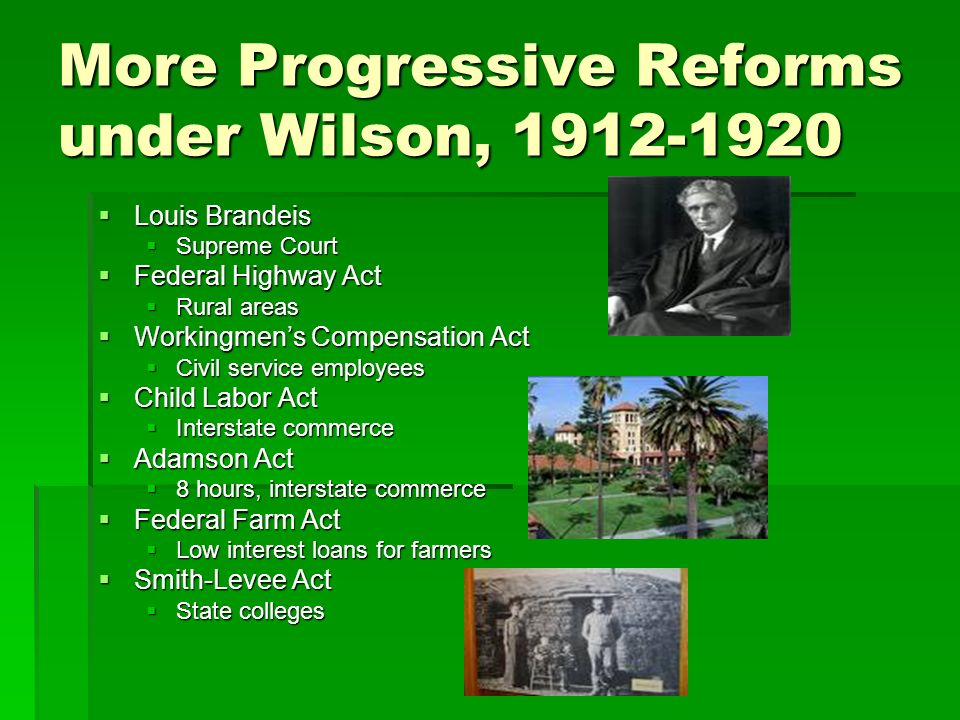 More Progressive Reforms under Wilson,