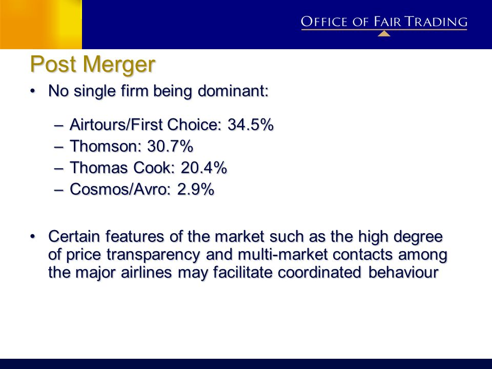 Post Merger No single firm being dominant: