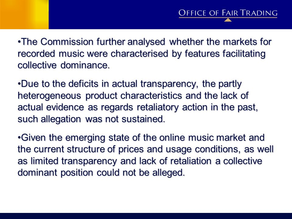 The Commission further analysed whether the markets for recorded music were characterised by features facilitating collective dominance.