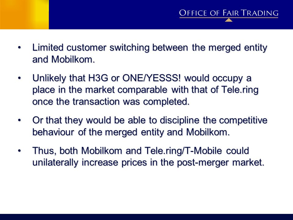 Limited customer switching between the merged entity and Mobilkom.