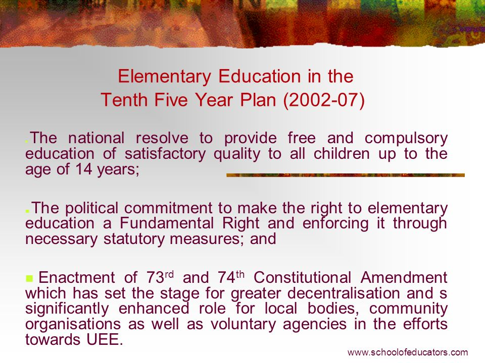 Elementary Education in the Tenth Five Year Plan ( )