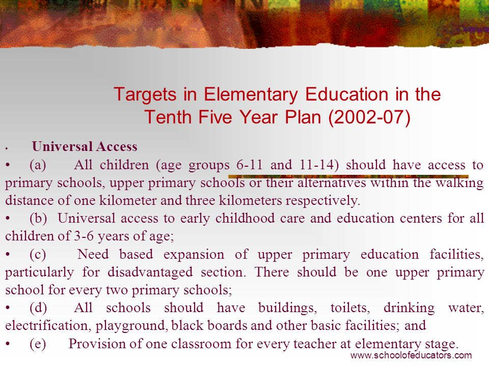 Targets in Elementary Education in the Tenth Five Year Plan ( )
