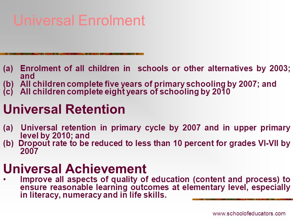Universal Enrolment Universal Retention Universal Achievement