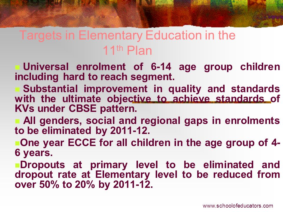 Targets in Elementary Education in the 11th Plan