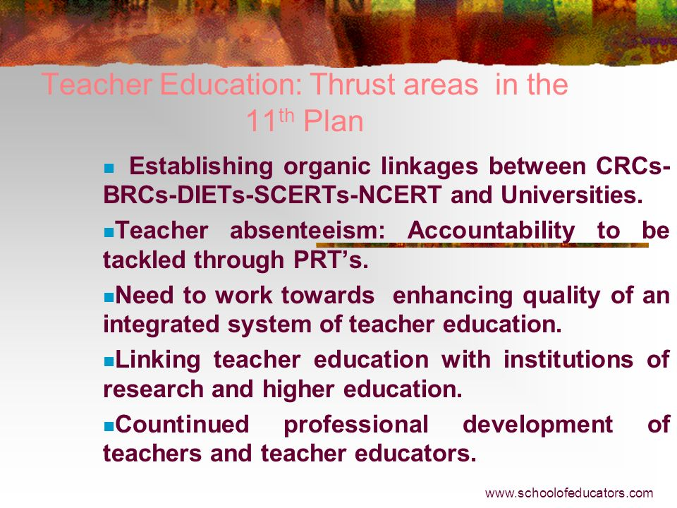 Teacher Education: Thrust areas in the 11th Plan