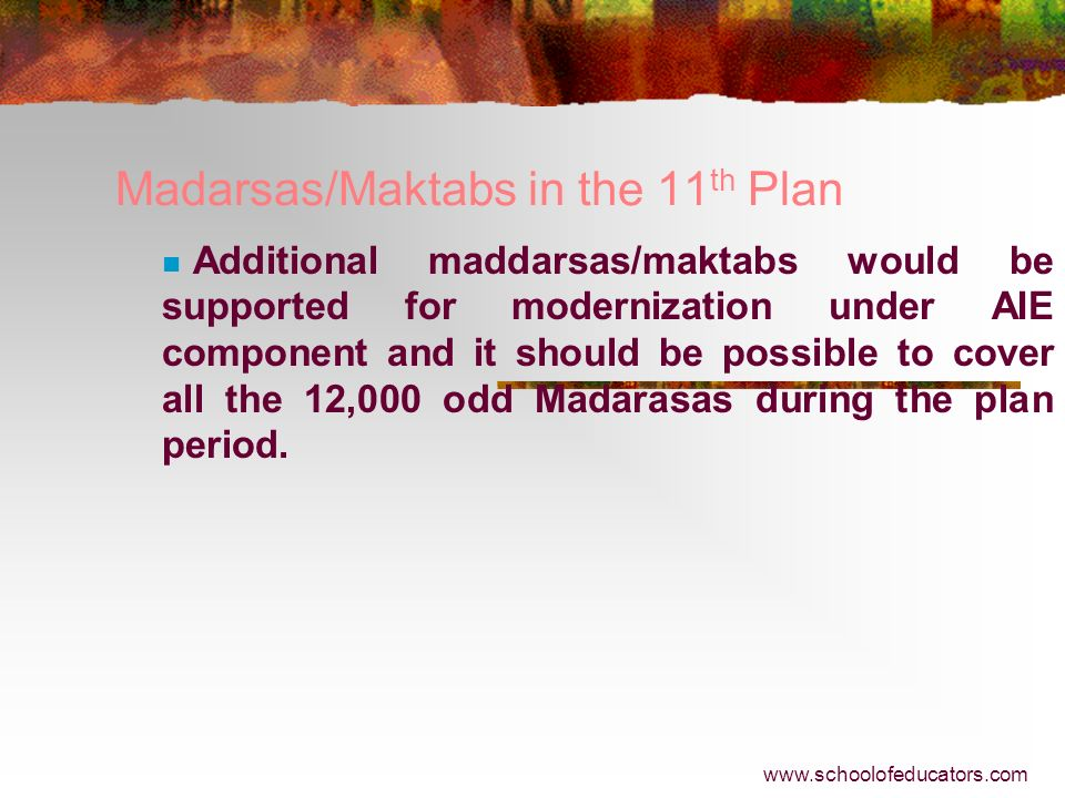 Madarsas/Maktabs in the 11th Plan
