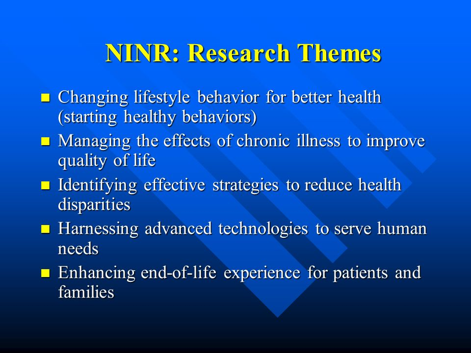 NINR: Research Themes Changing lifestyle behavior for better health (starting healthy behaviors)