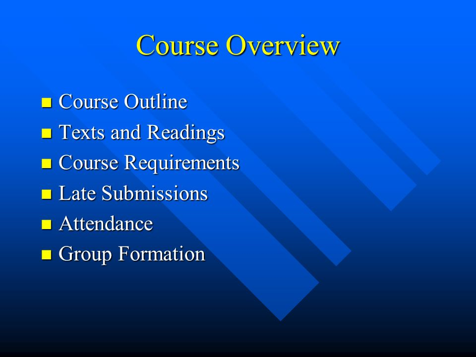 Course Overview Course Outline Texts and Readings Course Requirements