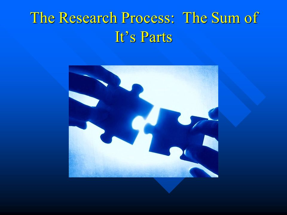 The Research Process: The Sum of It's Parts