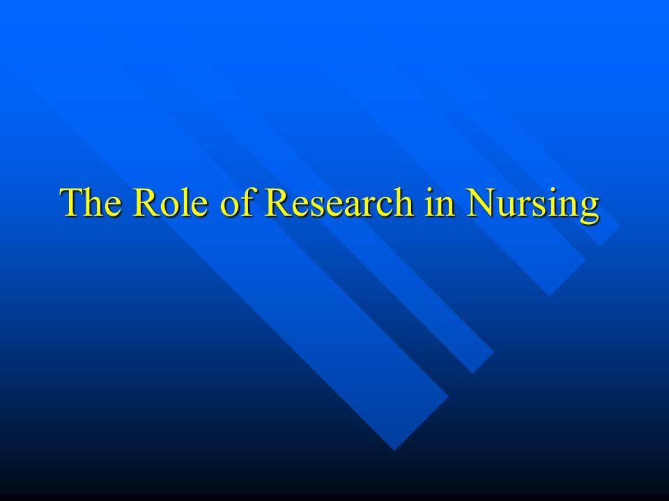 The Role of Research in Nursing