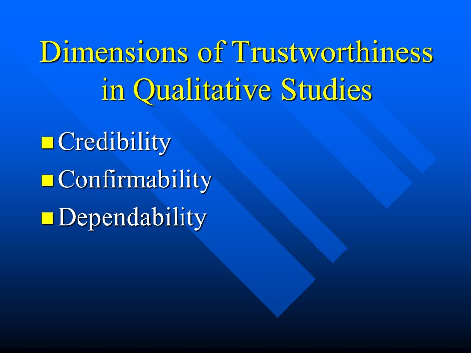 Dimensions of Trustworthiness in Qualitative Studies