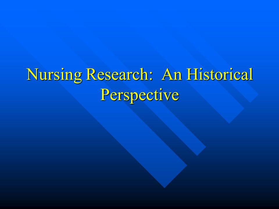 Nursing Research: An Historical Perspective