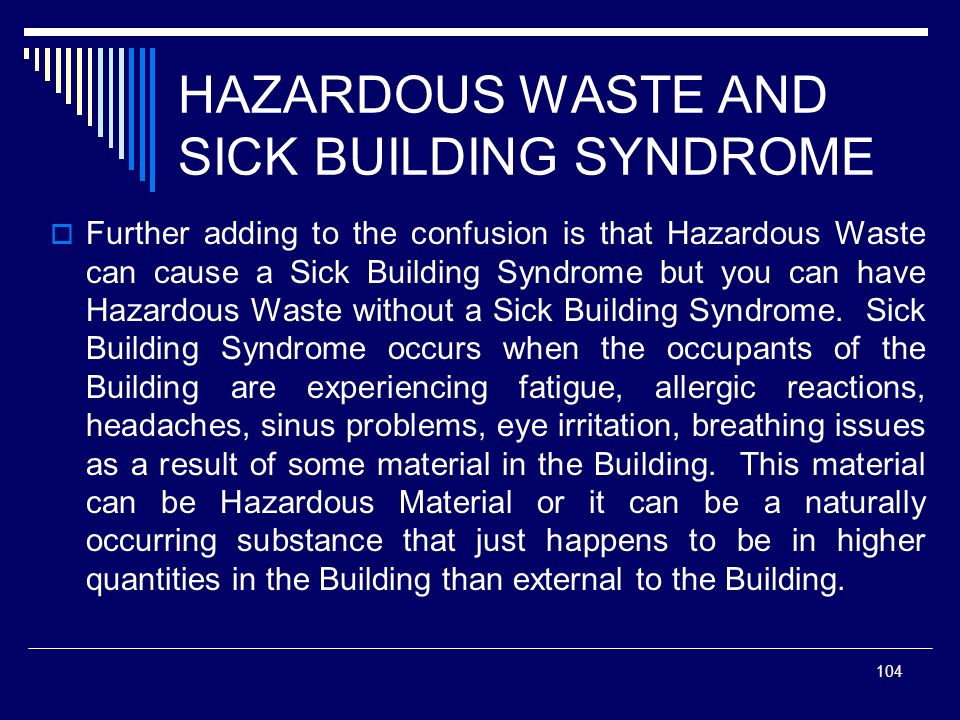 HAZARDOUS WASTE AND SICK BUILDING SYNDROME