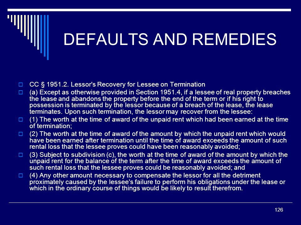 DEFAULTS AND REMEDIES CC § Lessor s Recovery for Lessee on Termination.