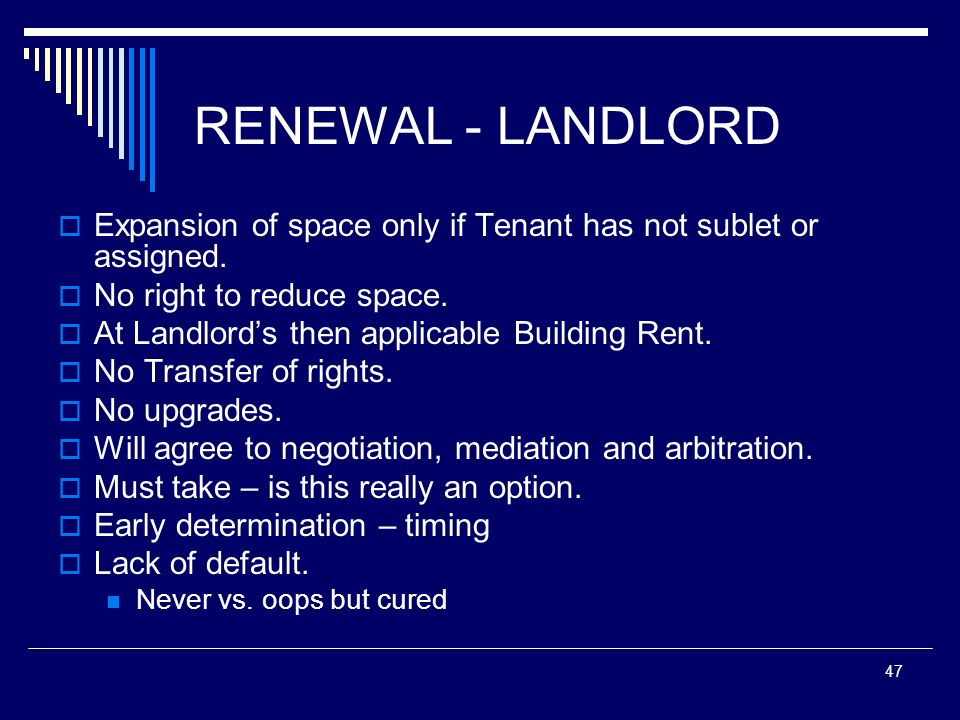 RENEWAL - LANDLORD Expansion of space only if Tenant has not sublet or assigned. No right to reduce space.