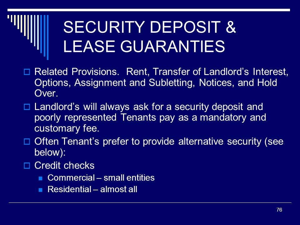 SECURITY DEPOSIT & LEASE GUARANTIES