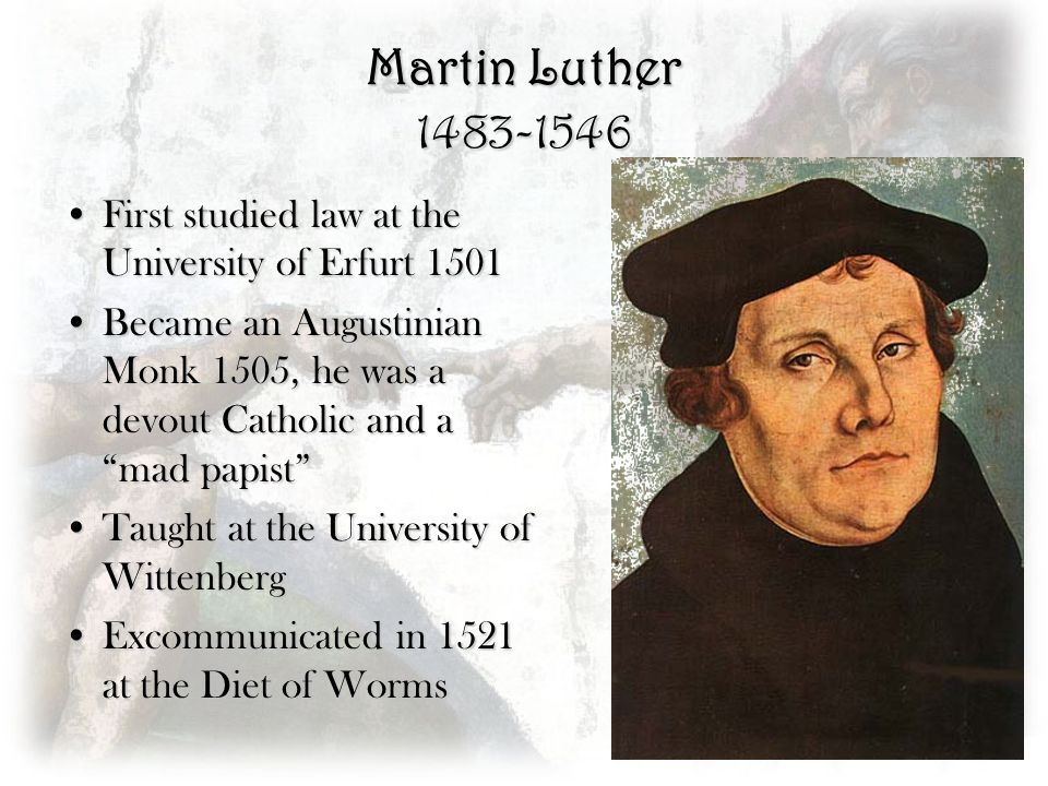 Martin Luther First studied law at the University of Erfurt