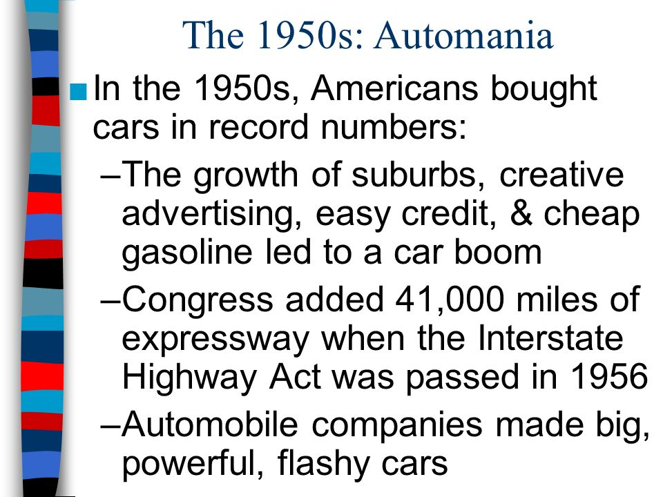 The 1950s: Automania In the 1950s, Americans bought cars in record numbers: